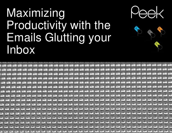 Maximizing Productivity with the Emails Glutting your Inbox<br />