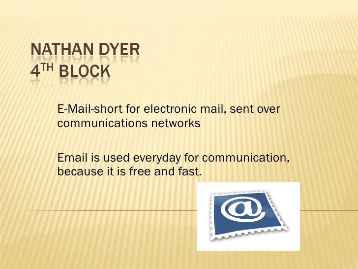 E-Mail-short for electronic mail, sent over communications networks Email is used everyday for communication, because it i...