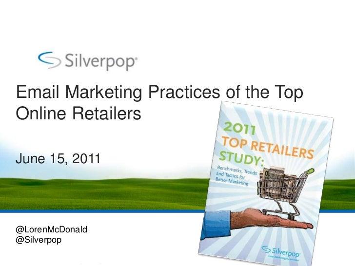 Email Marketing Practices of the TopOnline RetailersJune 15, 2011@LorenMcDonald@Silverpop
