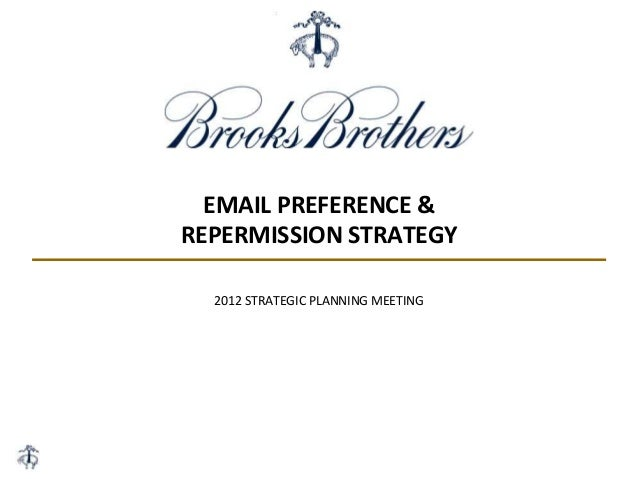 EMAIL PREFERENCE & REPERMISSION STRATEGY 2012 STRATEGIC PLANNING MEETING