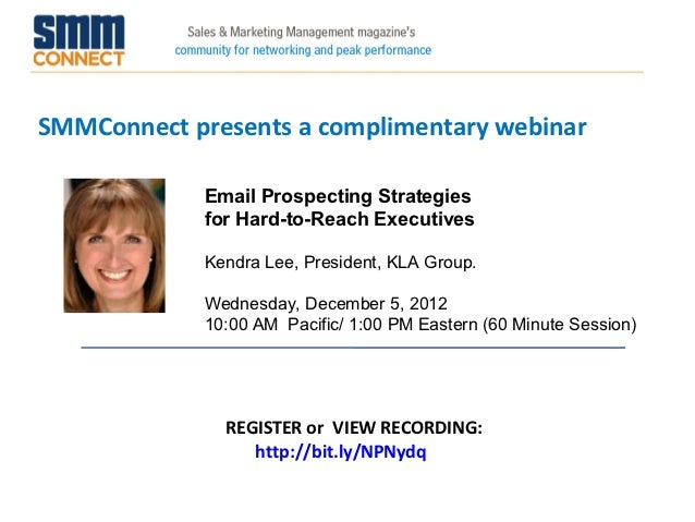 SMMConnect presents a complimentary webinar             Email Prospecting Strategies             for Hard-to-Reach Executi...