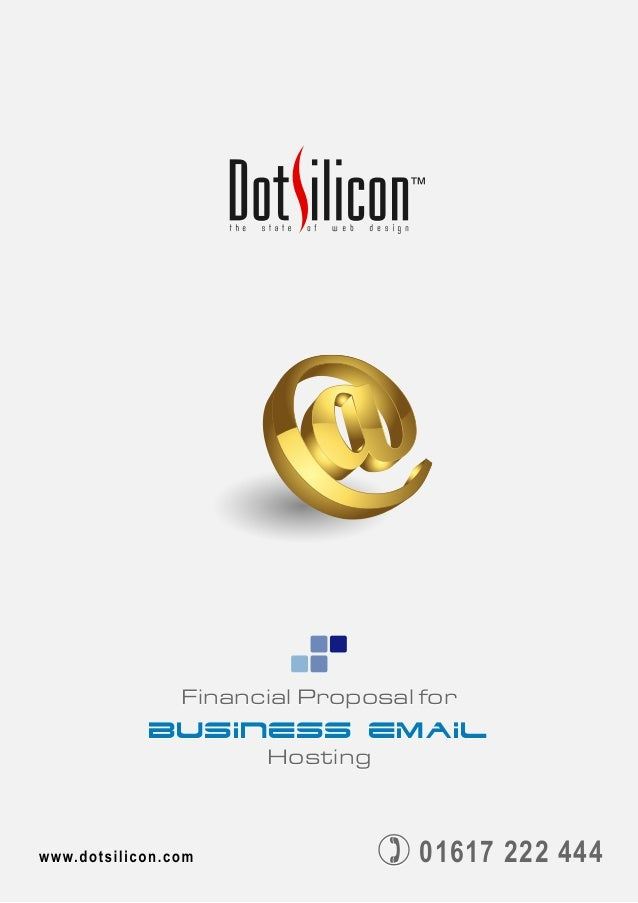 Financial Proposal for business Email Hosting Financial Proposal for business Email Hosting 01617 222 44401617 222 444