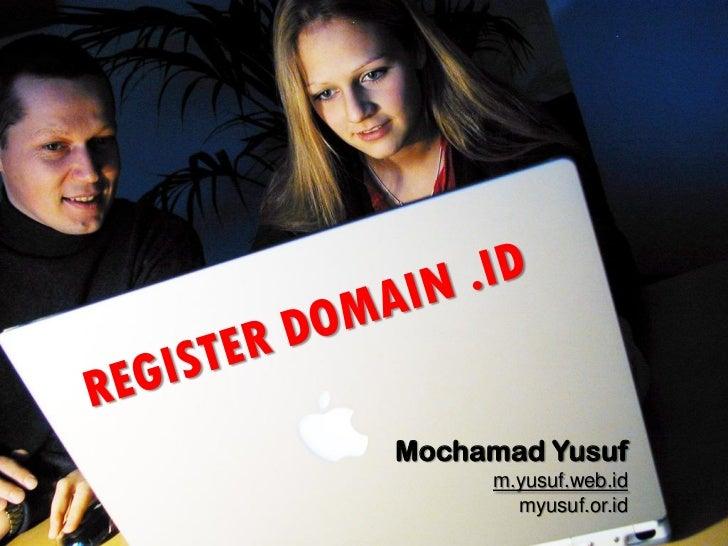 Mochamad Yusuf      m.yusuf.web.id        myusuf.or.id