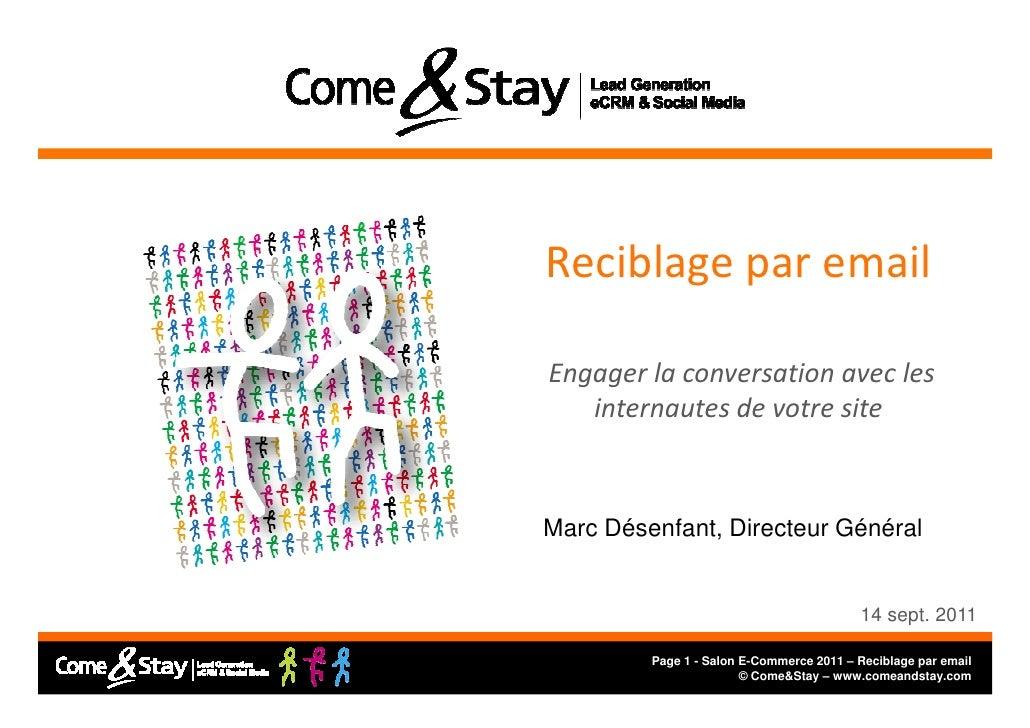 Reciblage par emailEngager la conversation avec les   internautes de votre siteMarc Désenfant, Directeur Général          ...