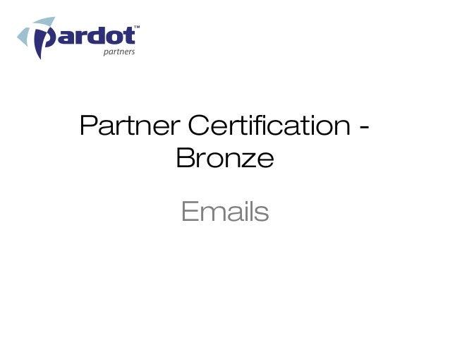 Partner Certification -       Bronze        Emails