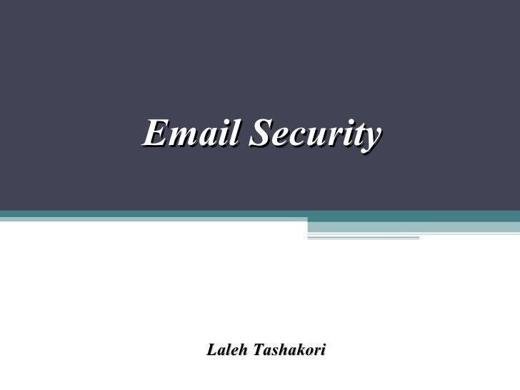 Email Security Laleh Tashakori