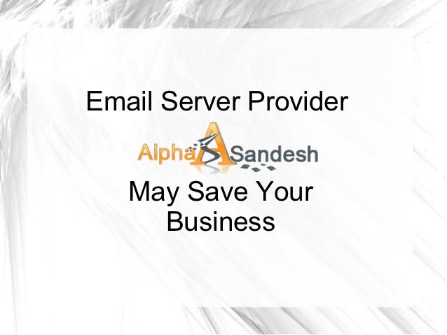 Email Server Provider   May Save Your     Business