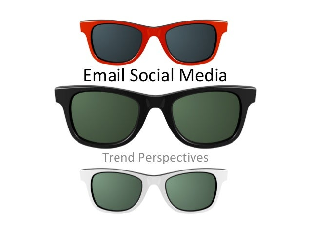 Email Social Media Trend Perspectives