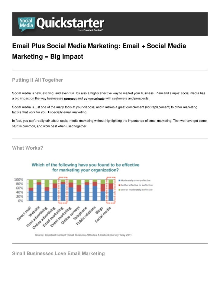 Email Plus Social Media Marketing: Email + Social MediaMarketing = Big ImpactPutting it All TogetherSocial media is new, e...