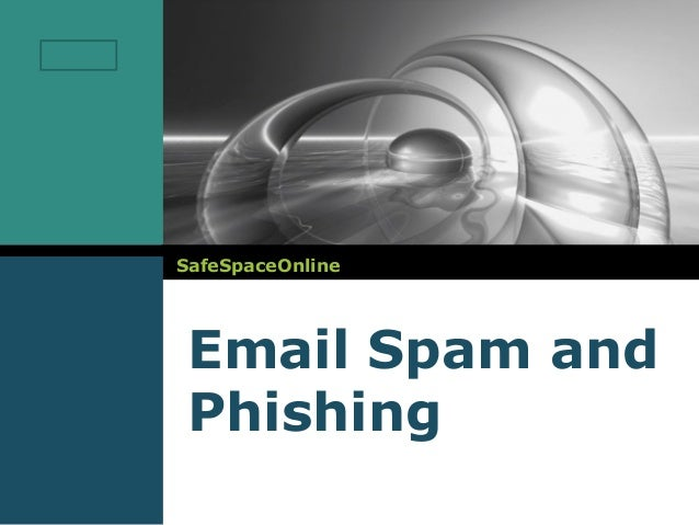 LOGO       SafeSpaceOnline        Email Spam and        Phishing