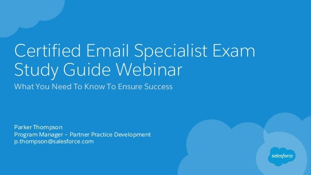 Certified Email Specialist Exam Study Guide Webinar What You Need To Know To Ensure Success Parker Thompson Program Manage...