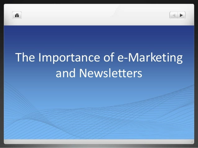 The Importance of e-Marketing and Newsletters