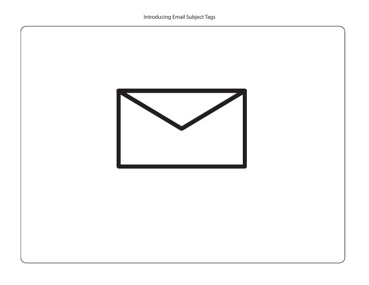 Introducing Email Subject Tags                             #action                          #reply                        ...