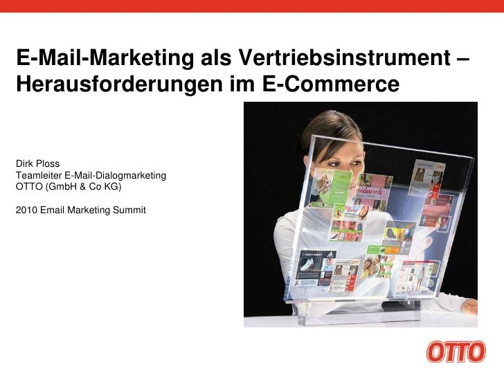 E-Mail-Marketing als Vertriebsinstrument – Herausforderungen im E-Commerce<br />Dirk PlossTeamleiter E-Mail-Dialogmarketin...