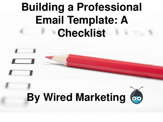 Building a Professional Email Template: A Checklist By Wired Marketing