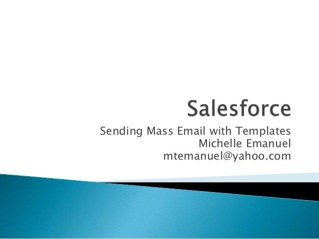 Sending Mass Email with Templates Michelle Emanuel mtemanuel@yahoo.com