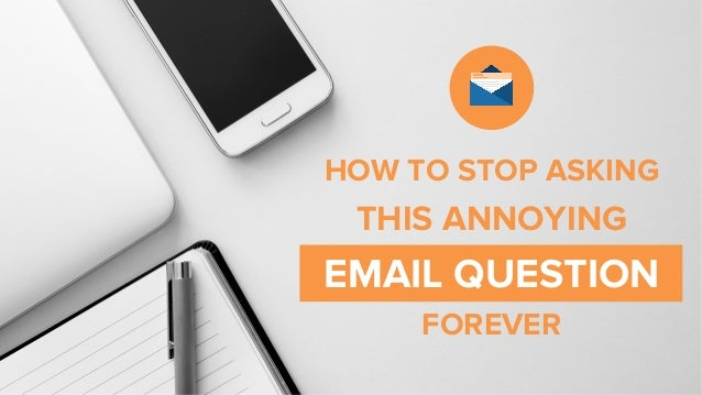 www.getsidekick.com	    HOW TO STOP ASKING THIS ANNOYING EMAIL QUESTION FOREVER