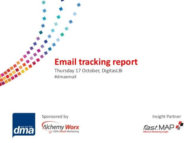 Data protection 2013  Email tracking report Thursday 17 October, DigitasLBi #dmaemail  Friday 8 February #dmadata  Sponsor...