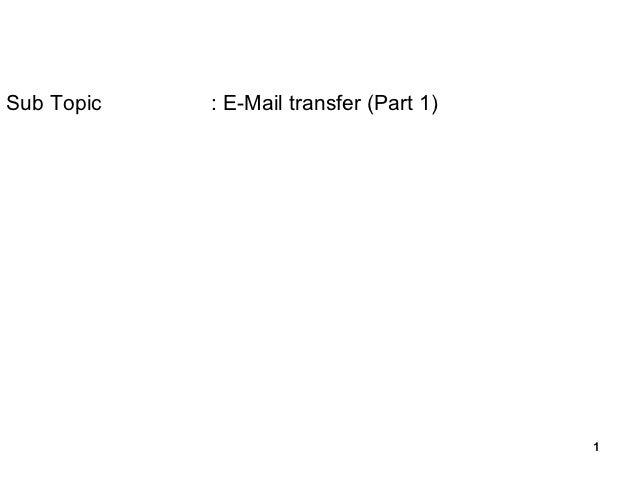 Sub Topic   : E-Mail transfer (Part 1)                                         1