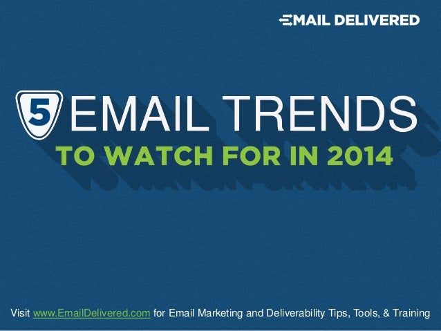 Visit www.EmailDelivered.com for Email Marketing and Deliverability Tips, Tools, & Training