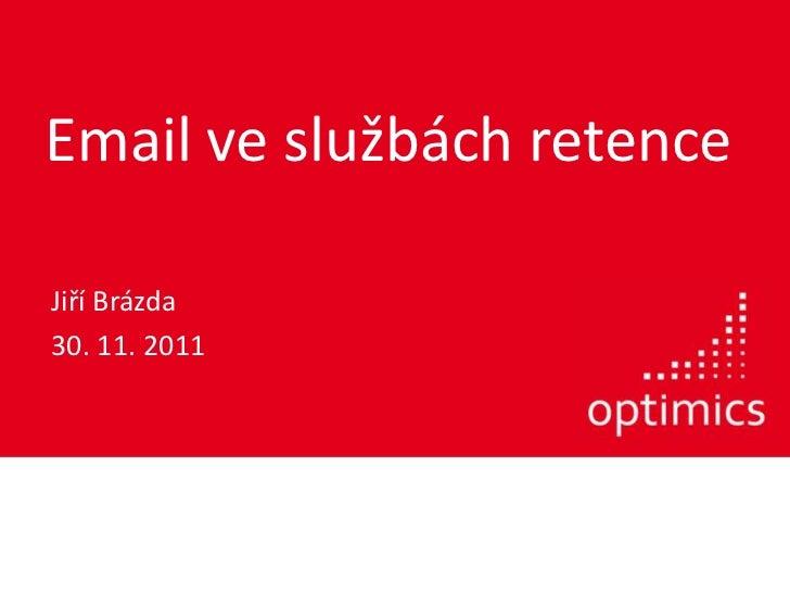 Email ve službách retenceJiří Brázda30. 11. 2011