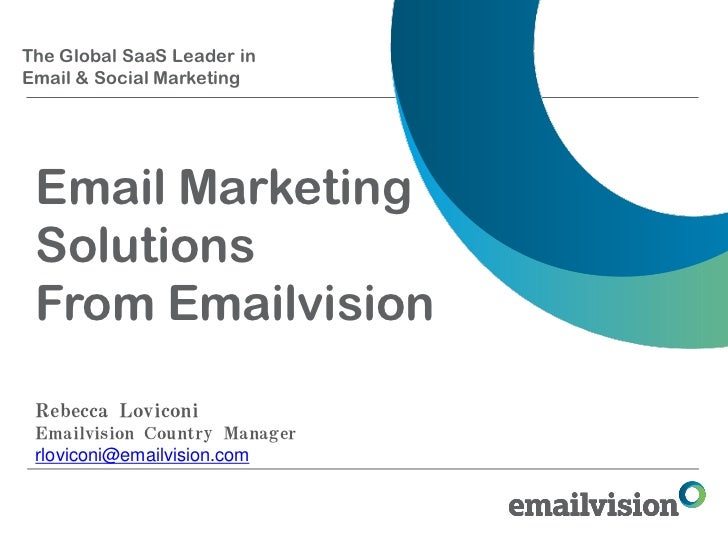 The Global SaaS Leader inEmail & Social Marketing Email Marketing Solutions From Emailvision Rebecca Loviconi Emailvision ...