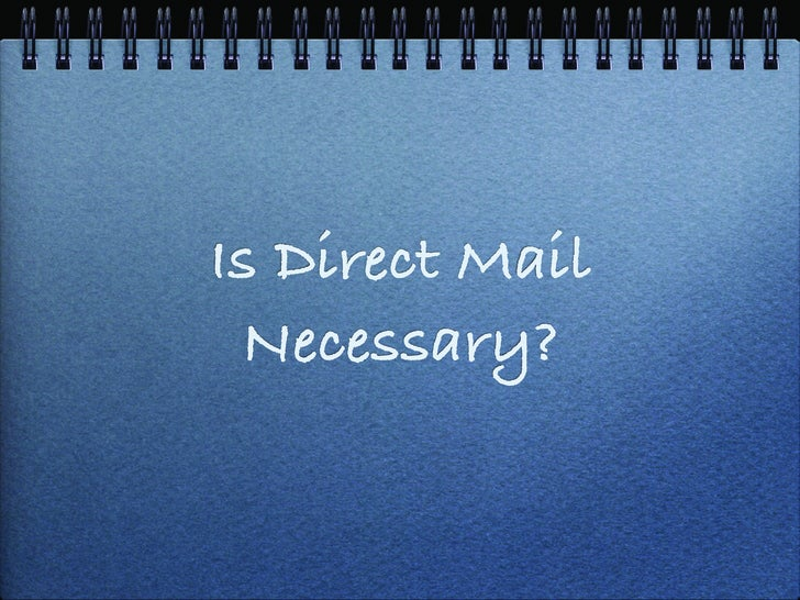 Is Direct Mail  Necessary?