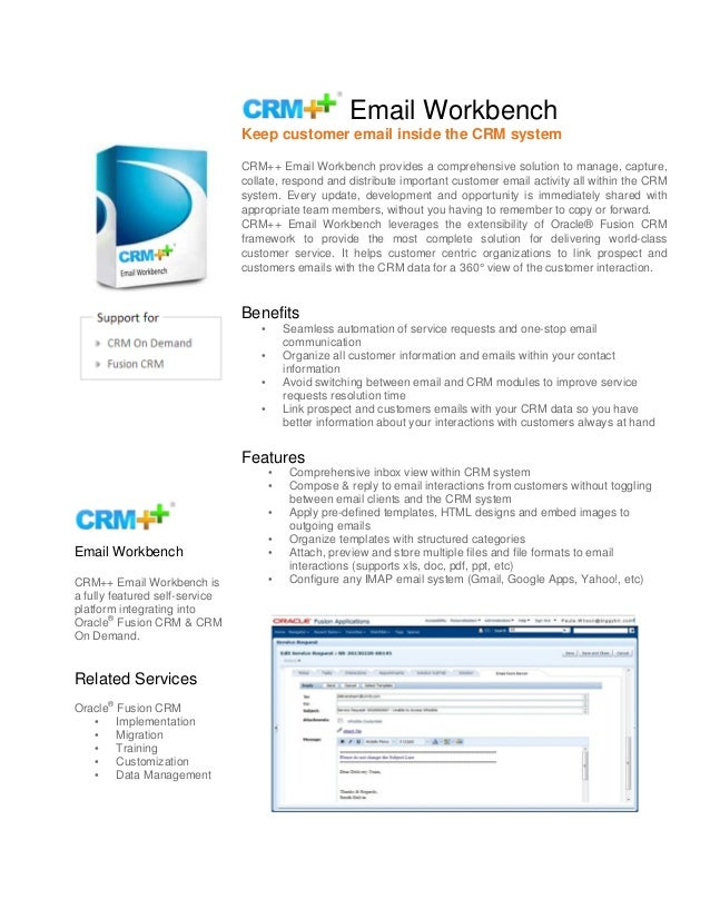 Email WorkbenchKeep customer email inside the CRM systemCRM++ Email Workbench provides a comprehensive solution to manage,...