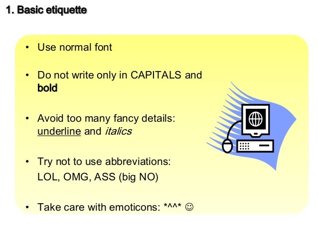 etiquette of written words Words can be misinterpreted, messages can be incomplete and etiquette boundaries can be violated without your knowledge here are seven texting etiquette tips to keep in mind 1.
