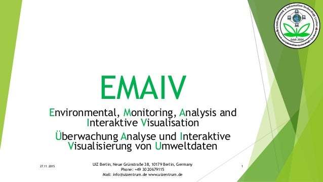 EMAIV Environmental, Monitoring, Analysis and Interaktive Visualisation Überwachung Analyse und Interaktive Visualisierung...