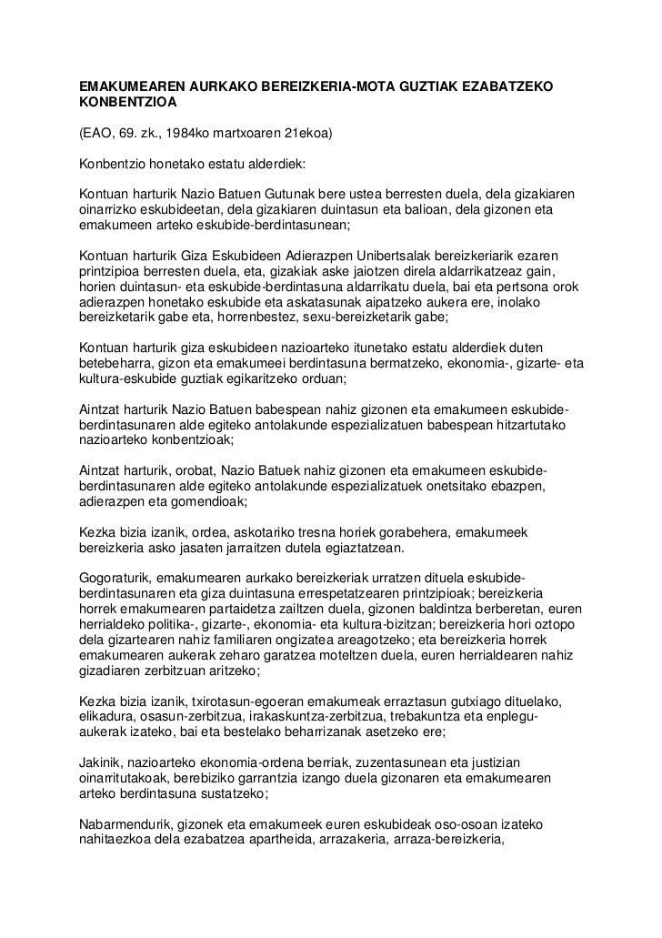 EMAKUMEAREN AURKAKO BEREIZKERIA-MOTA GUZTIAK EZABATZEKO KONBENTZIOA  (EAO, 69. zk., 1984ko martxoaren 21ekoa)  Konbentzio ...