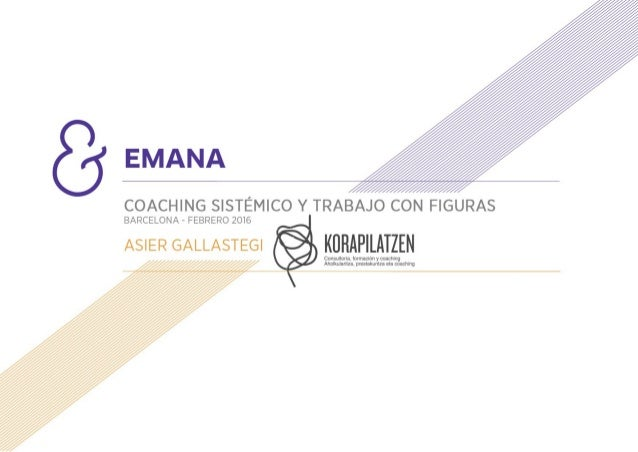 Coaching sistémico y trabajo con figuras (Korapilatzen + Emana)
