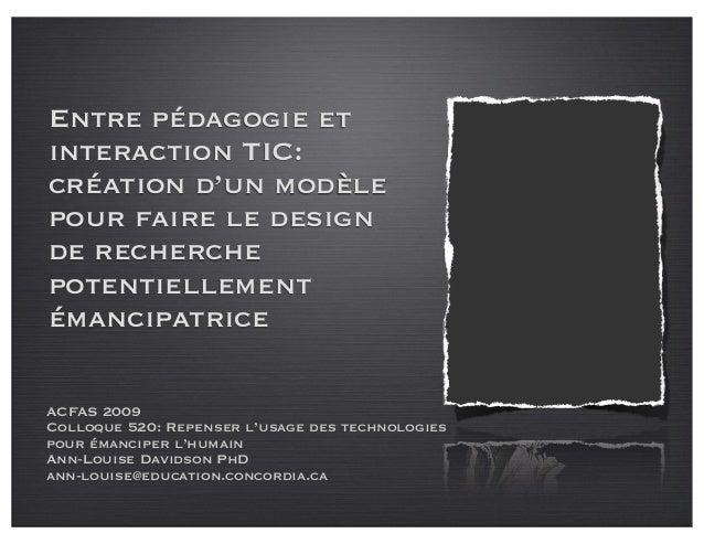Entre pédagogie et interaction TIC: création d'un modèle pour faire le design de recherche potentiellement émancipatrice A...