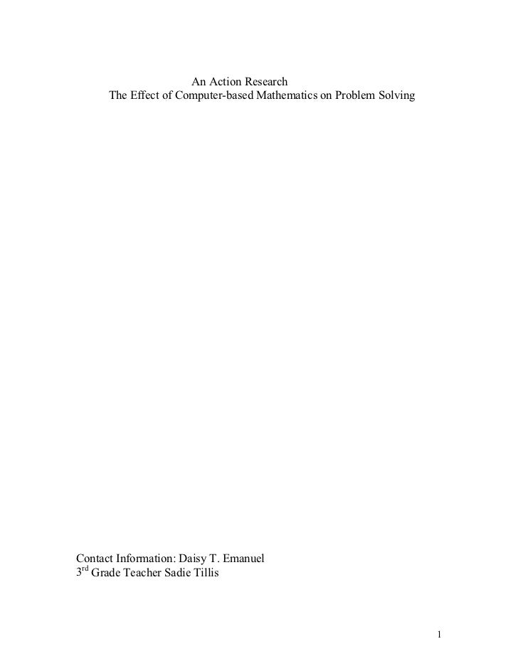 An Action Research      The Effect of Computer-based Mathematics on Problem SolvingContact Information: Daisy T. Emanuel3r...
