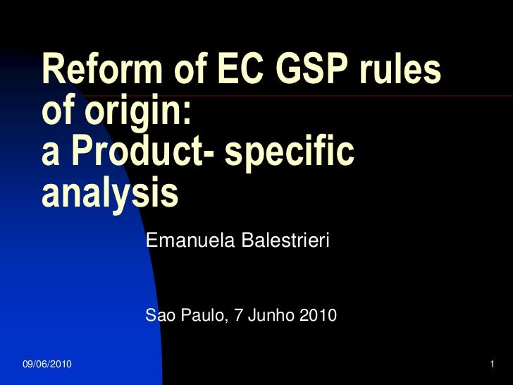 Reform of EC GSP rules    of origin:    a Product- specific    analysis              Emanuela Balestrieri                S...