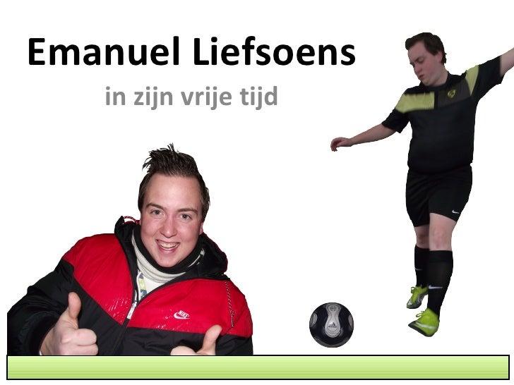 Emanuel Liefsoens in zijn vrije tijd