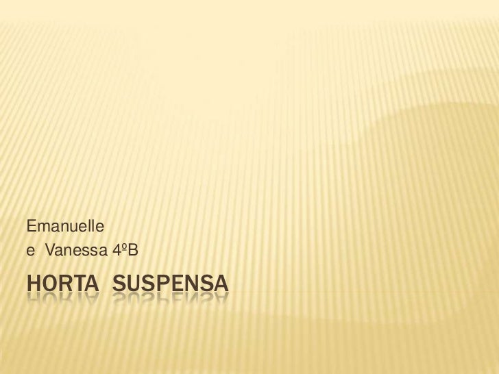 Emanuellee Vanessa 4ºBHORTA SUSPENSA