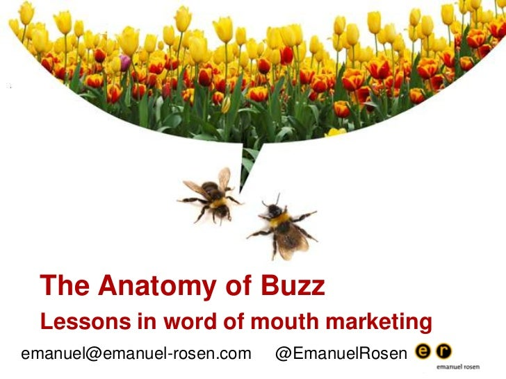 The Anatomy of Buzz<br />Lessons in word of mouth marketing<br />emanuel@emanuel-rosen.com     @EmanuelRosen<br />