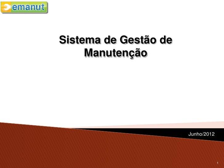 Sistema de Gestão de     Manutenção                       Junho/2012                                    1