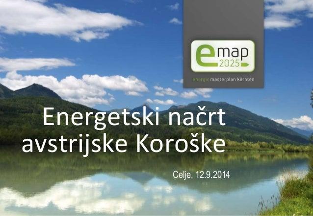 Energetski načrt  avstrijske Koroške  Celje, 12.9.2014