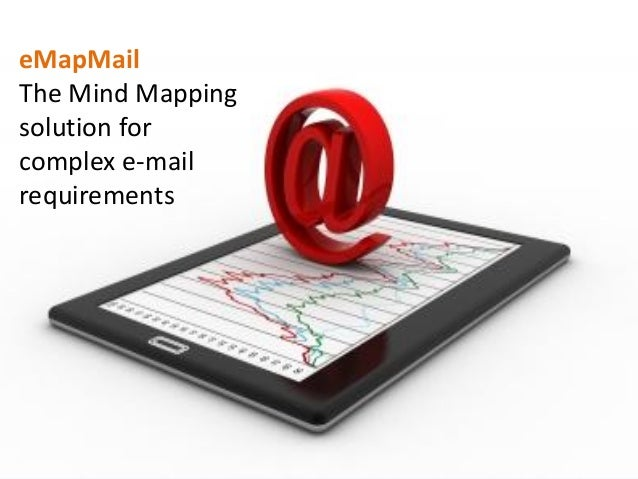 eMapMailThe Mind Mappingsolution forcomplex e-mailrequirements