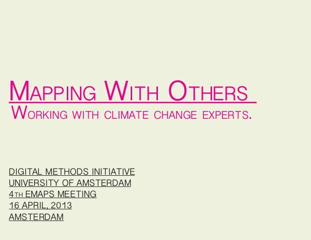 Mapping With OthersWorking with climate change experts.DIGITAL METHODS INITIATIVEUNIVERSITY OF AMSTERDAM4th EMAPS MEETING1...