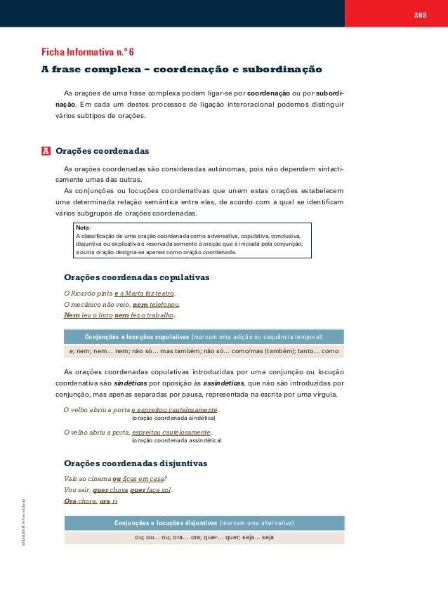 265  Ficha Informativa n.º 6 A frase complexa – coordenação e subordinação As orações de uma frase complexa podem ligar-se...