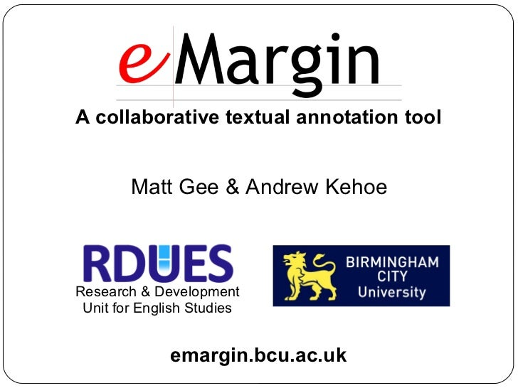 A collaborative textual annotation tool        Matt Gee & Andrew KehoeResearch & Development Unit for English Studies     ...