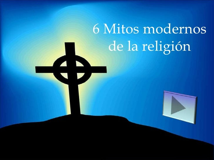 6 Mitos modernos   de la religión