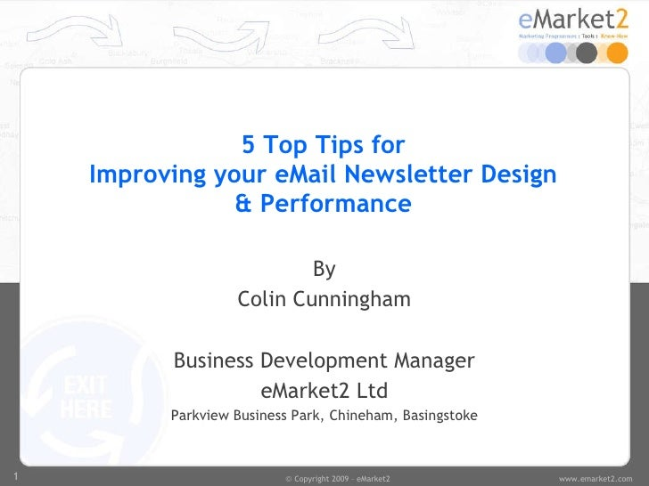 5 Top Tips for Improving your eMail Newsletter Design & Performance By Colin Cunningham Business Development Manager eMark...