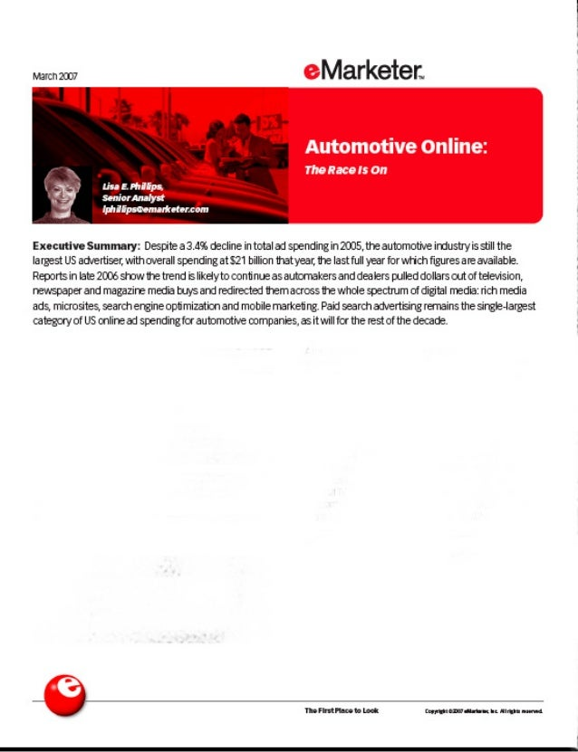 mm eMarketer.   Automotive online:   The Race Is on     Executive Summary:  Despite a3.4% decline in total ad spending in ...
