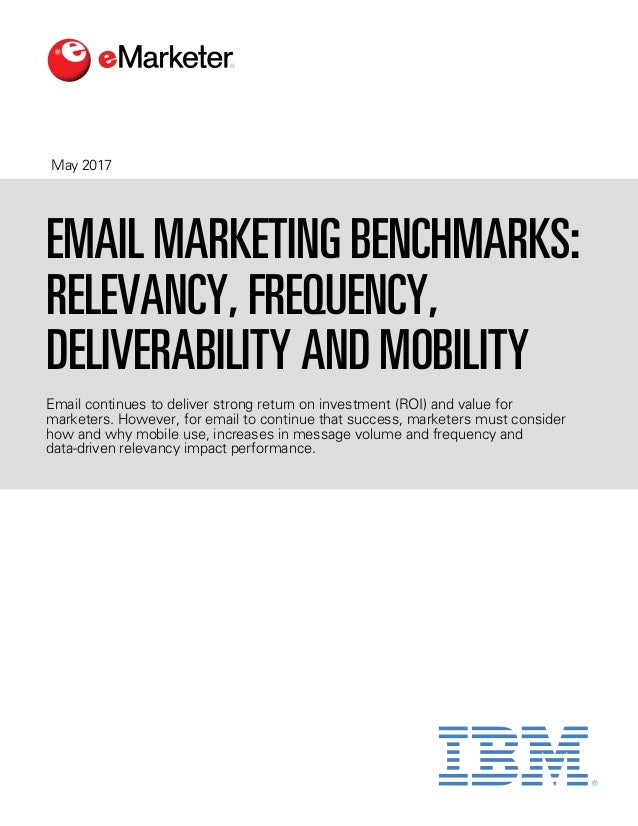 Dear eMarketer Reader, eMarketer is pleased to make this report, Email Marketing Benchmarks: Relevancy, Frequency, Deliver...