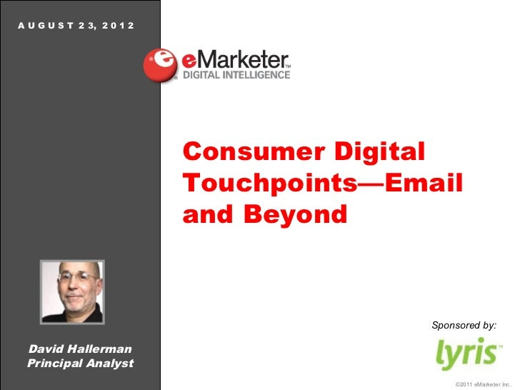A U G U S T 2 3, 2 0 1 2                           Consumer Digital                           Touchpoints—Email           ...