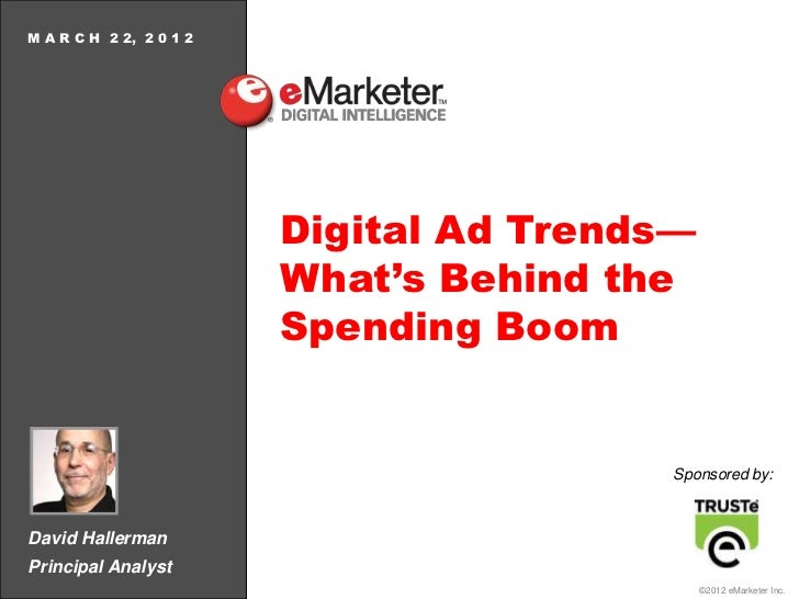 M A R C H 2 2, 2 0 1 2                         Digital Ad Trends—                         What's Behind the               ...
